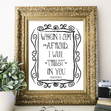 WHEN I AM AFRAID I TRUST IN YOU Bible Verse Art Print