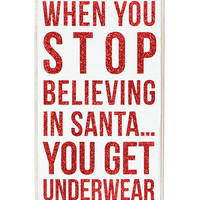 White & Red 'When You Stop Believing' Sign