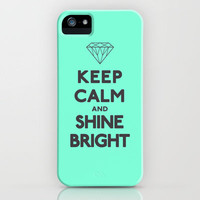 Keep Calm and Shine Bright iPhone Case by RexLambo | Society6