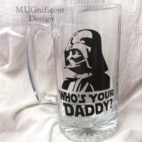 "DAD, Beer Mug                                                   ""who's your daddy"""