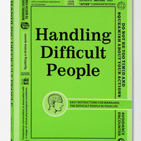 Handling Difficult People: Easy Instructions for Managing the Difficult People in Your Life By Jon P. Bloch - Urban Outfitters