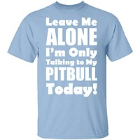 Leave Me Alone Pitbull T-Shirt