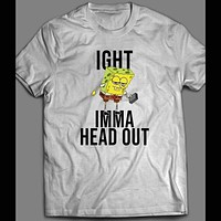 NICK CARTOON'S IGHT IMMA HEAD OUT SPONGEBOB CARTOON ART SHIRT