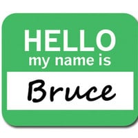 Bruce Hello My Name Is Mouse Pad