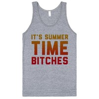 It's Summer Time Bitches