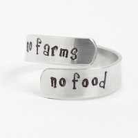 Hand-stamped message ring - No Farms No Food ring - Gift for a farmer or gardener or foodie