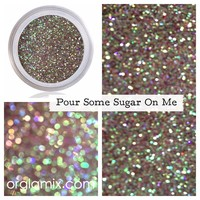 Pour Some Sugar On Me Glitter Pigment