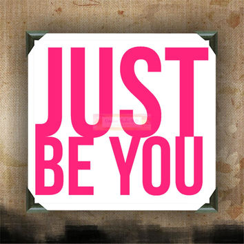JUST BE YOU - Painted Canvases - wall decor - wall hanging - custom canvas - inspirational quotes on canvas