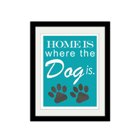 "Home is where the Dog is. Pet Poster. Pet Love. Paw Prints. Simple and Modern 8.5x11"" Print"