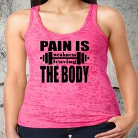 Pain Is Weakness Leaving The Body Racerback Burnout Tank Funny Workout Tanks Women's Fitness Exercise Gym Group Shirts Lifting