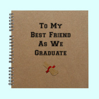 To My Best Friend As We Graduate - Book, Large Journal, Personalized Book, Personalized Journal, , Sketchbook, Scrapbook, Smashbook