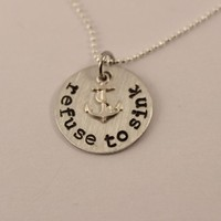 """""""Refuse to Sink"""" - Pewter and silver necklace with anchor charm - Hand Stamped"""