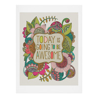 Valentina Ramos Today Is Going To Be Awesome Art Print