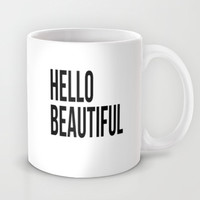 Hello Beautiful Mug by Liv B