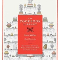 The Cookbook Library: Four Centuries of the Cooks, Writers, and Recipes That Made the Modern Cookbook (California Studies in Food and Culture)