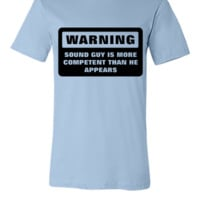 Warning - More Competent - Unisex T-shirt