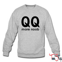 QQ more noob sweatshirt