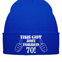 THIS GUY JUST TURNED 70 embroidery hat  - Beanie Cuffed Knit Cap
