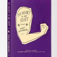 My Heart Is An Idiot: Essays By Davy Rothbart   - Urban Outfitters