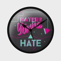 Haters gonna hate Wall Clock | Artist : Joven Roy