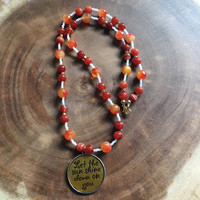 Motivational Necklace, Carnelian Necklace, Orange Agate Necklace, Beaded Necklace, Sunshine Necklace, Let the Sun Shine Down On You Necklace