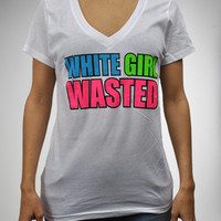 'White Girl Wasted' V-Neck Junior Fitted Tee