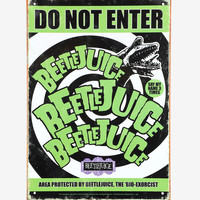 Beetlejuice Do Not Enter Tin Sign