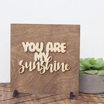 """""""You Are My Sunshine"""" - Wooden Display Sign"""
