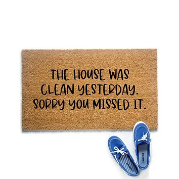 The House Was Clean Yesterday Doormat