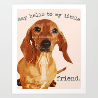 """Dachshund """"Say Hello to My Little Friend"""" Pop Art Print 8x9 Puppy Pet Dog Photography Photograph Scarface Quote Neutral Wall Art Home Decor"""