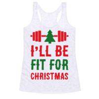 I'LL BE FIT FOR CHRISTMAS