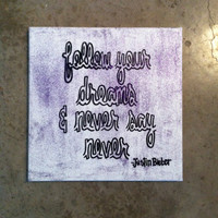 Justin bieber Follow your dreams and never say never 12 x 12 canvas