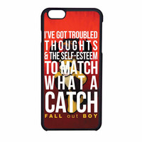 Fall Out Boy Watch A Catch Quote iPhone 6 Case