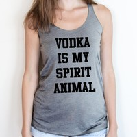 Vodka is my Spirit Animal Tank