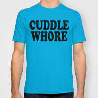Cuddle Whore T-shirt by Raunchy Ass Tees