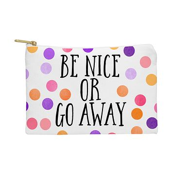 Elisabeth Fredriksson Be Nice Or Go Away Pouch