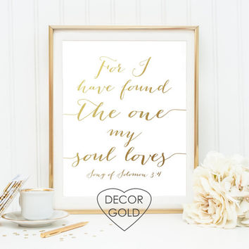 Song of Solomon 3:4 For i have found the one Bible verse Gold foil print gold office decor gold home decor typography art wall decor print
