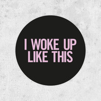 """Beyonce Sticker! """"I woke up like this"""" flawless, drunk in love, jay-z, Beyoncé Knowles, crazy in love, sea"""
