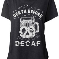 Women's Death Before Decaf Dolman Tee