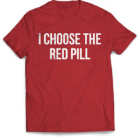 I Choose The Red Pill