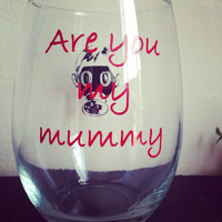 Are you my mummy stemless wine glass beer glass pint