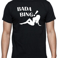 Bada Bing T-Shirt made famous by The Sopranos, Funny Shirt, Tony Soprano, Mafia, Mob, Wiseguys, New Jersey, Unisex Men and Women Sizes