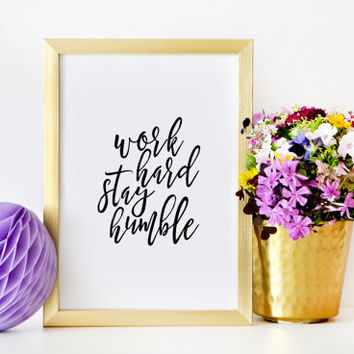 Inspirational Print Work Hard Stay Humble Office Decor Office Gifts Boss Lady Office Desk Wall Decal Printable Art Workout Gift Quotes