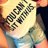 """""""You Can't Sit With Us"""" Summer Top from ShopWunderlust"""