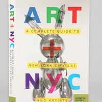 Art + NYC: A Complete Guide To New York City Art And Artists By Museyon Guides- Assorted One