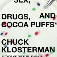BARNES & NOBLE | Sex, Drugs, and Cocoa Puffs: A Low Culture Manifesto by Chuck Klosterman, Scribner | NOOK Book (eBook), Paperback, Hardcover, Audiobook