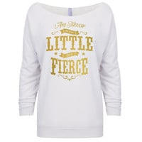 And Though She Be But Little She is Fierce Pullover