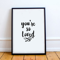 you are so loved print,love print,mothers day print,mothers day gift,love print,best words,typography print,gift idea,love gift for her