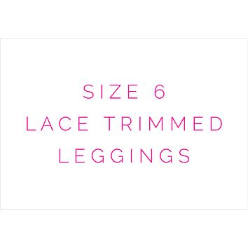 Size 6 Solid Lace Trimmed Leggings