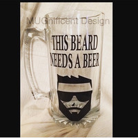 "Beard , Beer Mug                                                   ""This beard, needs a beer """
